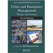 Crisis and Emergency Management: Theory and Practice, Second Edition by Farazmand; Ali, 9780849385131