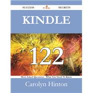 Kindle: 122 Most Asked Questions on Kindle - What You Need to Know by Hinton, Carolyn, 9781488525131