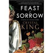 Feast of Sorrow by King, Crystal, 9781501145131