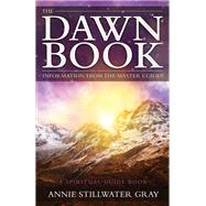 The Dawn Book by Gray, Annie Stillwater, 9781940265131