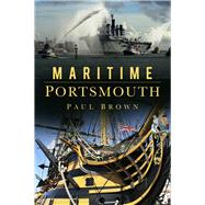 Maritime Portsmouth by Brown, Paul, 9780750965132