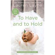 To Have and to Hold by Layne, Lauren, 9781501135132