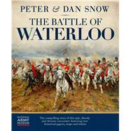 The Battle of Waterloo by Snow, Peter; Snow, Dan, 9780233005133