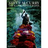 Steve McCurry: The Iconic Photographs by McCurry, Steve, 9780714865133