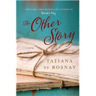 The Other Story A Novel by de Rosnay, Tatiana, 9781250045133