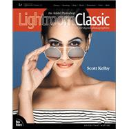 The Adobe Photoshop Lightroom Classic CC Book for Digital Photographers by Kelby, Scott, 9780134545134