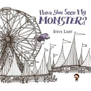 Have You Seen My Monster? by LIGHT, STEVENLIGHT, STEVE, 9780763675134