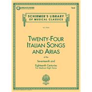 24 Italian Songs and Arias: Medium High Voice by Schirmer, Gregory A., 9780793515134