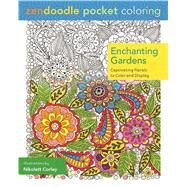 Zendoodle Pocket Coloring: Enchanting Gardens by Corley, Nikolett, 9781250105134
