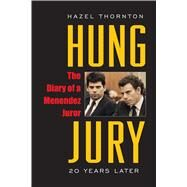 Hung Jury by Thornton, Hazel; Wrightsman, Lawrence S. (CON); Posey, Amy J. (CON); Scheflin, Alan W. (CON), 9781439915134