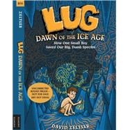 Lug, Dawn of the Ice Age by ZELTSER, DAVID, 9781606845134
