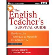 The English Teacher's Survival Guide Ready-To-Use Techniques and Materials for Grades 7-12 by Brandvik, Mary Lou; McKnight, Katherine S., 9780470525135