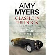 Classic in the Dock by Myers, Amy, 9780727885135