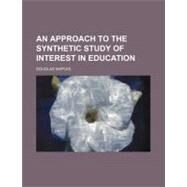 An Approach to the Synthetic Study of Interest in Education by Waples, Douglas, 9781154615135