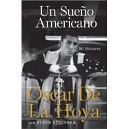 Un sueno americano / An American Dream by De La Hoya, Oscar, 9780061645136