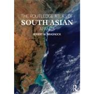 The Routledge Atlas of South Asian Affairs by Bradnock; Robert W., 9780415545136