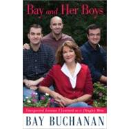 Bay and Her Boys: Unexpected Lessons I Learned As a (Single) Mom by Buchanan, Bay, 9780738215136