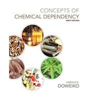 Concepts of Chemical Dependency (Book Only) by Doweiko, Harold E., 9781285455136