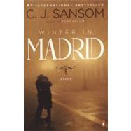 Winter in Madrid A Novel by Sansom, C. J., 9780143115137