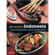 The Food of Indonesia by Von Holzen, Heinz; Arsana, Lother; Hutton, Wendy, 9780804845137