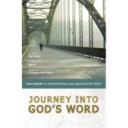 Journey into God's Word : Your Guide to Understanding and Applying the Bible by J. Scott Duvall and J. Daniel Hays, Authors of Grasping God's Word, 9780310275138