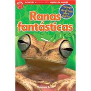 Lector de Scholastic Explora Tu Mundo Nivel 2: Ranas fantásticas (Spanish language edition of Scholastic Discover More Reader Level 2: Fantastic Frogs) by Arlon, Penelope, 9780545695138