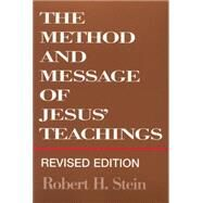 The Method and Message of Jesus' Teachings by Stein, Robert H., 9780664255138