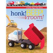 Honk! Beep! Vroom! by Smith, Cathy, 9781604685138
