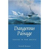 Dangerous Passage: Sovereignty in the Arctic by Kenney, Gerard, 9781897045138