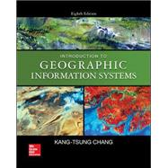 Introduction to Geographic Information Systems by Chang, Kang-tsung, 9780078095139