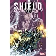S.H.I.E.L.D. Secret History by Rosenberg, Matthew; Kindlon, Patrick; Cain, Chelsea; Walker, David F.; Johnson, Daniel Warren, 9780785195139
