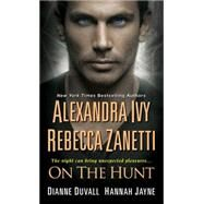 On the Hunt by Ivy, Alexandra; Zanetti, Rebecca; Duvall, Dianne; Jayne, Hannah, 9781420125139