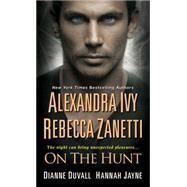 On the Hunt by Ivy, Alexandra; Zanetti, Rebecca; Duvall, Dianne; Jayne, Hannah, 9781420125139