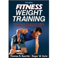 Fitness Weight Training by Basechle, Thomas R.; Earle, Roger W., 9781450445139