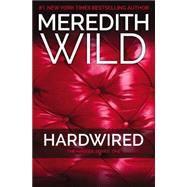 Hardwired by Wild, Meredith, 9781455565139