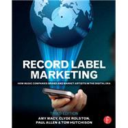 Record Label Marketing: How Music Companies Brand and Market Artists in the Digital Era by Rolston; Clyde Philip, 9780415715140