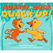 Monkey and Duck Quack Up! by Hamburg, Jennifer; Fotheringham, Edwin, 9780545645140
