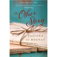The Other Story A Novel by de Rosnay, Tatiana, 9781250045140