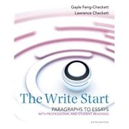 The Write Start, Paragraph to Essay With Student and Professional Readings by Checkett, Lawrence; Feng-Checkett, Gayle, 9781285175140