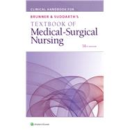 Clinical Handbook for Brunner & Suddarth's Textbook of Medical-Surgical Nursing by Unknown, 9781496355140