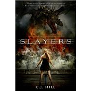 Slayers by Hill, C. J., 9780312675141