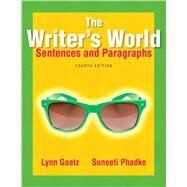 The Writer's World Sentences and Paragraphs by Gaetz, Lynne; Phadke, Suneeti, 9780321895141