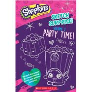 Sketch Surprise! Volume 2: Party Time! (Shopkins) by Scholastic, 9781338175141