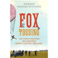 Fox Tossing by Brooke-hitching, Edward, 9781501115141