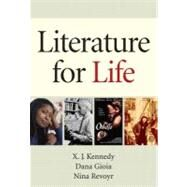 Literature for Life by Kennedy, X. J.; Gioia, Dana; Revoyr, Nina, 9780205745142