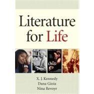 Literature for Life by Kennedy, X. J.; Gioia, Dana; Revoyr, Nina, 9780205745142