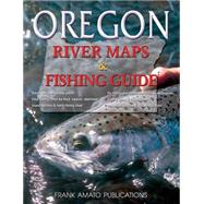 Oregon River Maps & Fishing Guide by Rose, Doug, 9781571885142