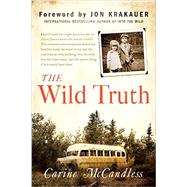 The Wild Truth by McCandless, Carine; Krakauer, Jon, 9780062325143