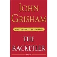 The Racketeer by GRISHAM, JOHN, 9780385535144