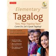 Elementary Tagalog: Tara, Mag-Tagalog Tayo! / Come On, Let's Speak Tagalog! by Domigpe, Jiedson R.; Domingo, Nenita Pambid, 9780804845144